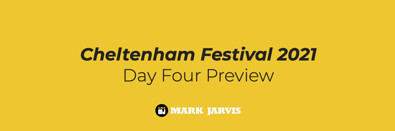 Cheltenham Festival 2021 Day Four